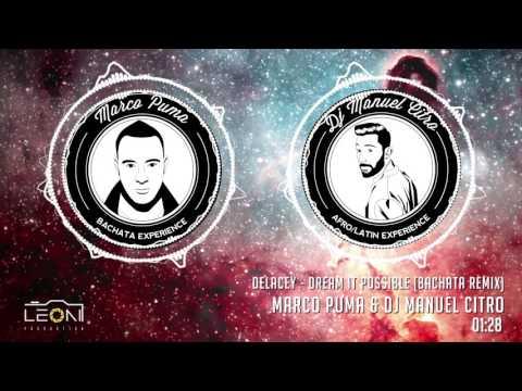 Delacey - Dream It Possible (Marco Puma & Dj Manuel Citro Bachata Remix)