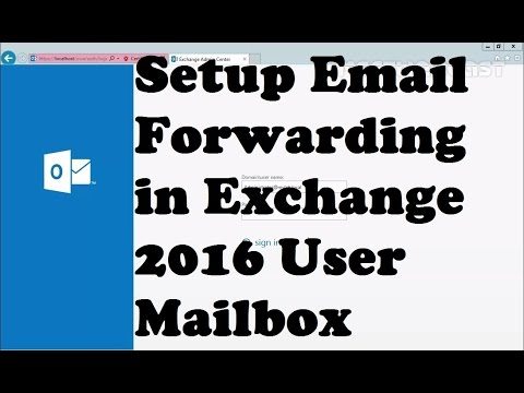 Setup Email Forwarding In Exchange 2016 User Mailbox