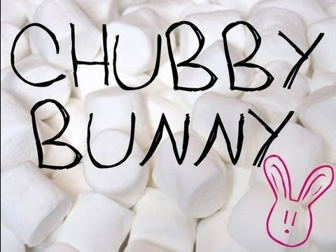 With marshmallows chubby bunny consider, that
