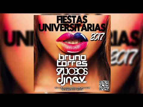 Fiestas Universitarias 2017 ( Bruno Torres & Dj Rajobos & Dj Nev ) ( 1PISTA )