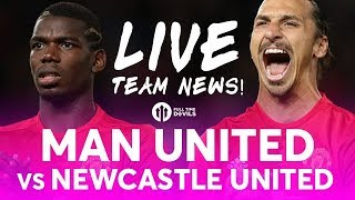 POGBA! Manchester United vs Newcastle United LIVE PREMIER LEAGUE TEAM NEWS STREAM