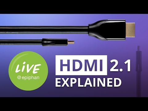 HDMI 2.1 Explained + Product Updates