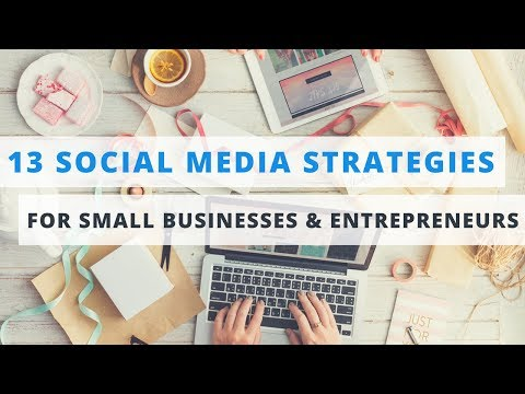 13 Proven Social Media Marketing Tips for Small Businesses & Entrepreneurs thumbnail