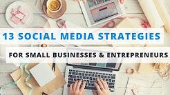 13 Proven Social Media Marketing Tips for Small Businesses & Entrepreneurs