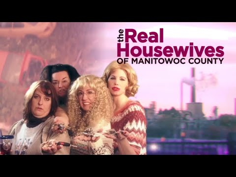 The Real Housewives of Manitowoc County