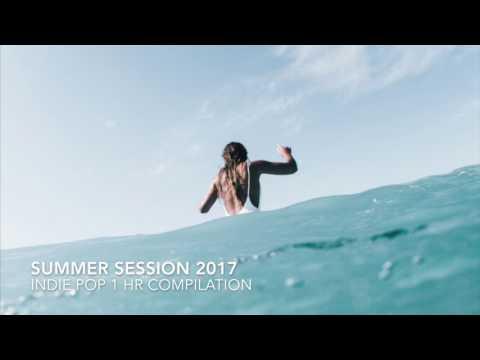 Indie Pop Compilation 1 Hour - NEW Summer June 2017