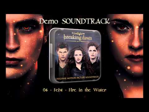 04) Feist - Fire in the Water (Demo Soundtrack Breaking Dawn P.2)
