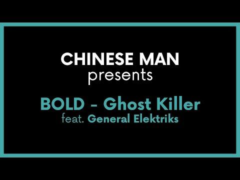 Youtube: Chinese Man present: BOLD – Ghost Killer feat. General Elektriks