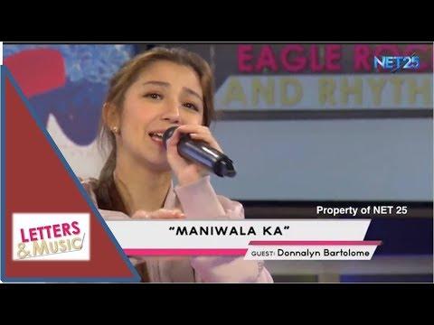DONNALYN BARTOLOME - MANIWALA KA (NET25 LETTERS AND MUSIC)