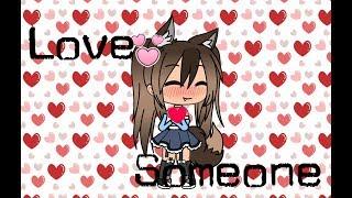 Love Someone//Gacha Life//Cover by:Sabrina Kaz