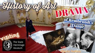 At HERMITAGE: Art History - DRAMA of Rembrandt's Danae