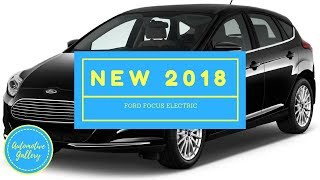 [HOT NEWS] 2018 Ford Focus Electric