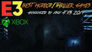 Best Horror/thriller Games Annouced By Xbox At E3 2019