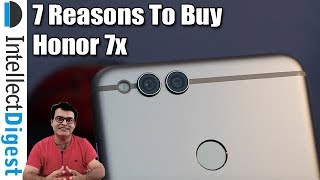 7 Reasons To Buy The Honor 7x- Crisp Review by Intellect Digest