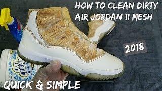 How To Clean Air Jordan 11 Mesh Quick & Simple (2018)