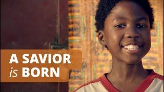 A Savior Is Born—Christmas Video