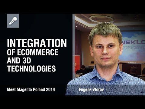 Integration of eCommerce and 3D Technologies: see what you buy.