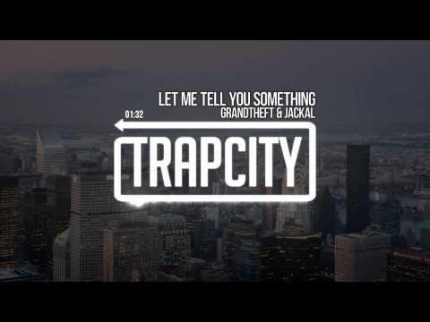 Grandtheft - Let Me Tell You Something (Feat. Jackal)