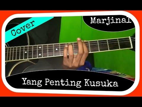 Marjinal Yang Penting Kusuka Guitar Cover