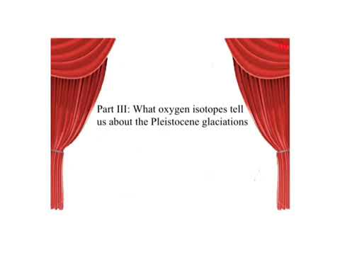 Oxygen Isotopes And The Pleistocene