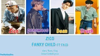 Video Zico Fanxy Child FT FXCD ( Han / Rom / Eng Colour Coded Lyrics ) download MP3, 3GP, MP4, WEBM, AVI, FLV September 2017