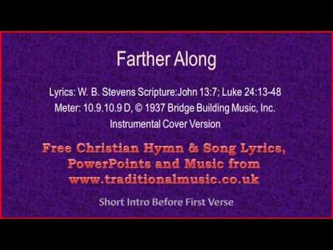 Farther Along(Full Verses) - Hymn Lyrics & Music