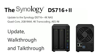The Synology DS716+II Updated Unboxing, Walkthrough and Talkthrough with SPAN