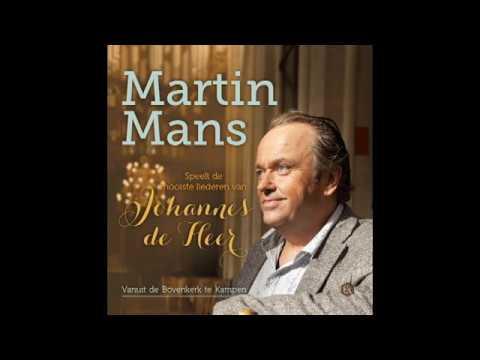 Mooiste liederen van Johannes de Heer - Martin Mans Orgel (1)