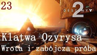 Wrota i Zabójcza Próba   Klątwa Ozyrysa   Destiny 2 #23