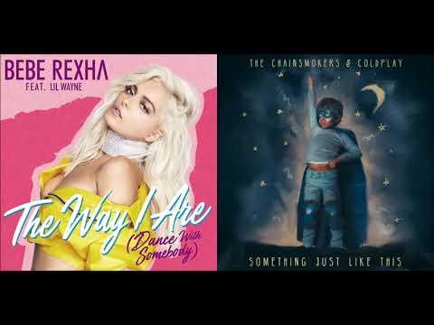Just The Way I Are (Mashup) - Bebe Rexha, Lil Wayne, The Chainsmokers, Coldplay