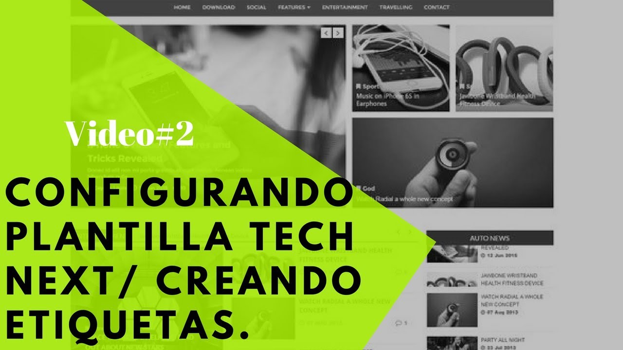 Configurando Plantilla Tech Next|Subiéndola A Blogger| Video#2 ...