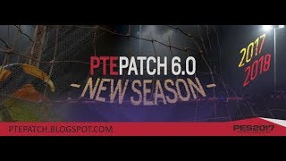 PES 2017 PTE Patch 6.0 AIO (31/07/2017) TORRENT + Direct links