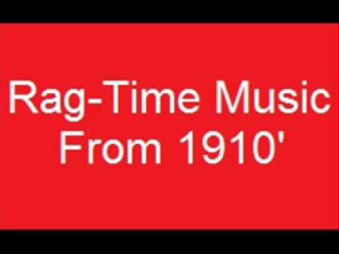 RagTime Music From 1910 PART 1  3 Songs