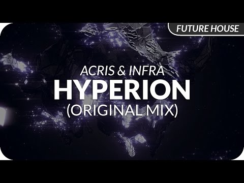 Acris & Infra - Hyperion (Original Mix)
