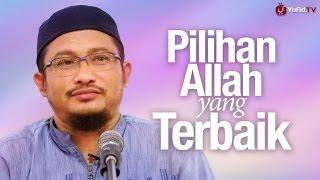 Pengajian Islam Pilihan Allah Yang Terbaik Ustadz Abdullah Taslim MA