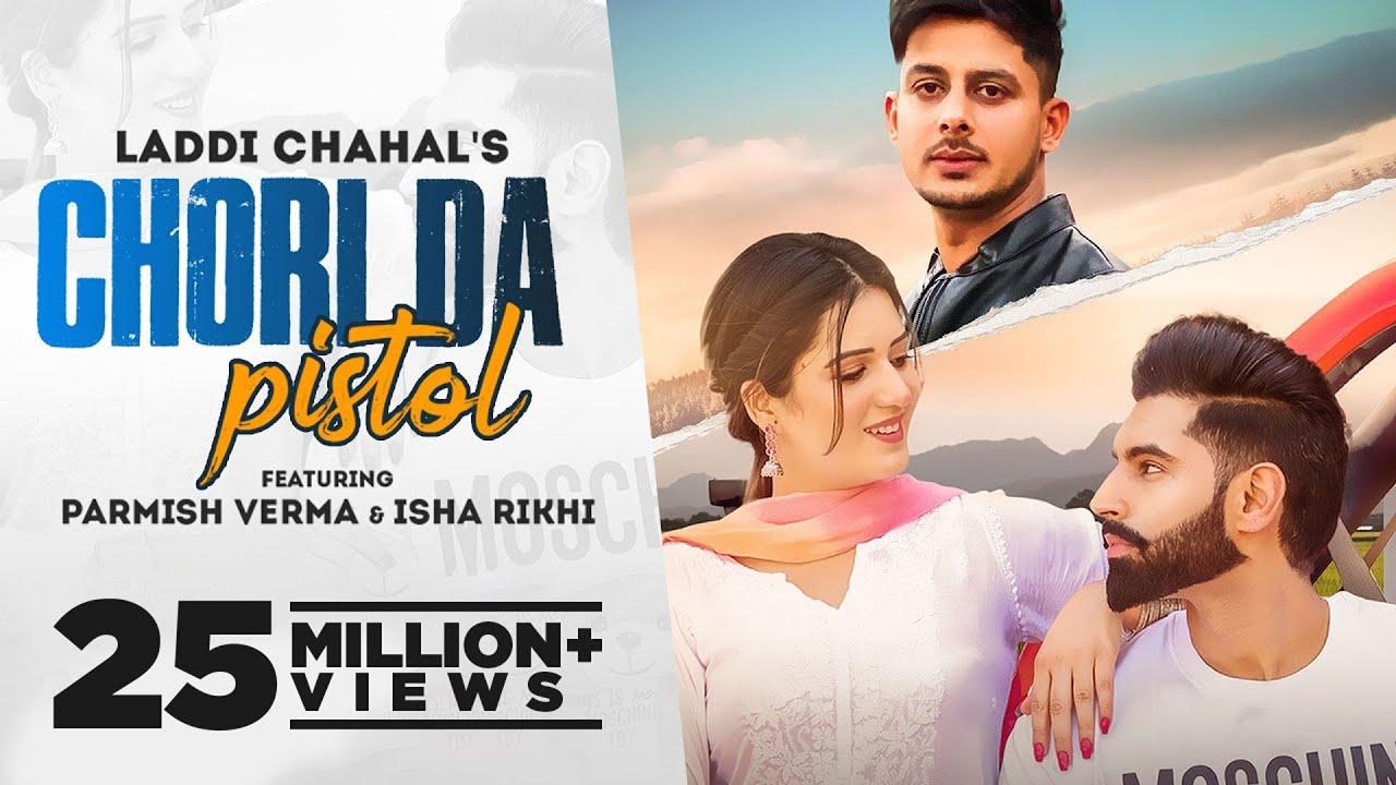 Download CHORI DA PISTOL: Laddi Chahal ft PARMISH VERMA & Isha Rikhi  Latest Punjabi Song 2021  New Song 2021