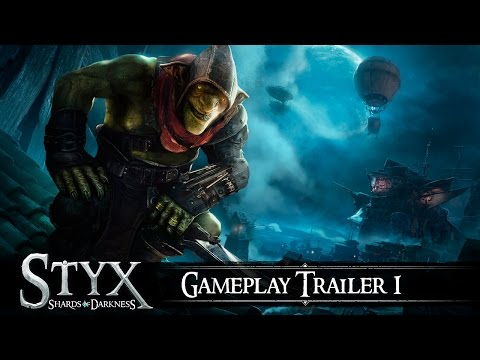Styx: Shards Of Darkness - Gameplay Trailer