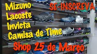 Shop 25 De Março /Preços Tênis Mizuno/Lacoste Bonés E Invicta