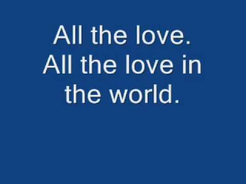 All the love in the world, J. Spinks, Outfield with lyrics