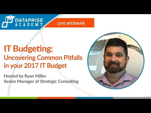Dataprise Academy: Uncovering Common Pitfalls in your 2017 IT Budget