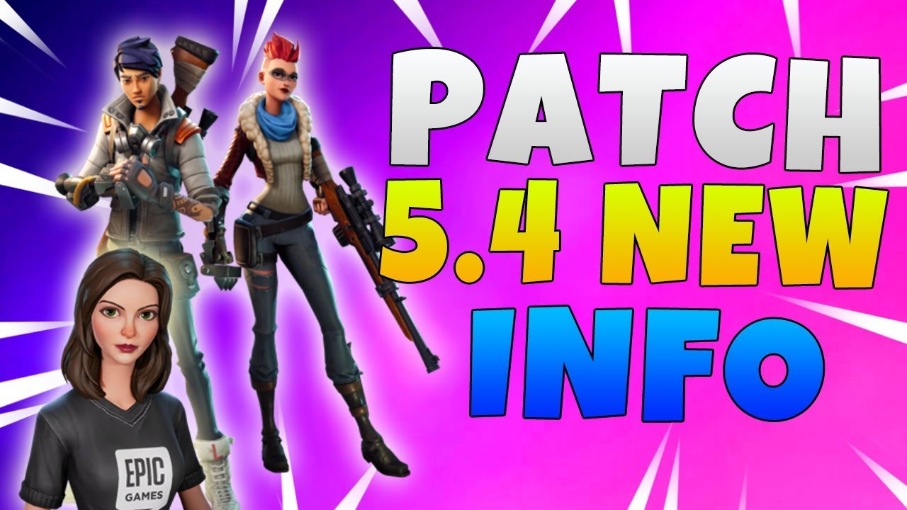 5.4 patch notes fortnite epic games