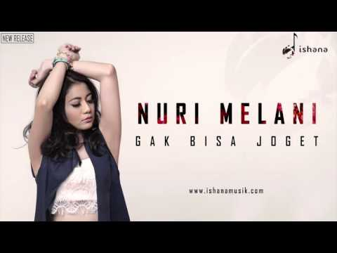 NURI MELANI - GAK BISA JOGET (OFFICIAL AUDIO)