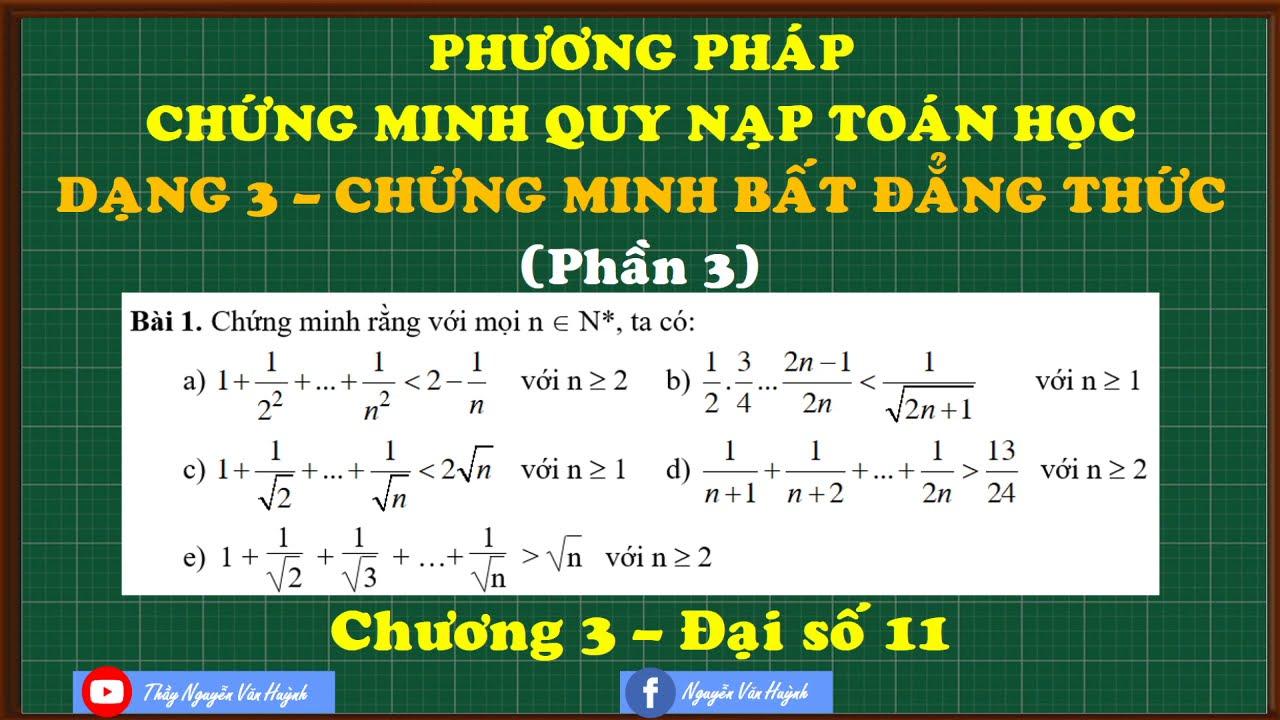Phương pháp quy nạp toán học|Chứng minh bất đẳng thức (Phần 3)|Đại số 11|Thầy Nguyễn Văn Huỳnh