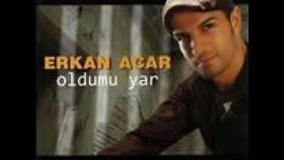 ERKAN ACAR - OLDU MU YAR (Official Video)