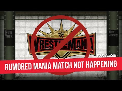 Rumored WrestleMania Match Not Happening At WrestleMania