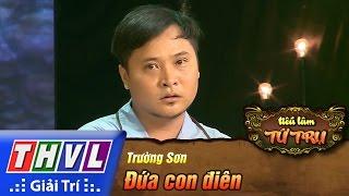 THVL | Tiếu lâm tứ trụ - Tập 6: Đứa con điên - Trường Sơn