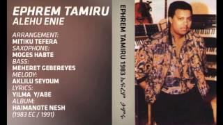 Ephrem Tamiru - Alehu Enie
