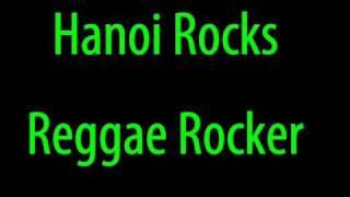 Hanoi Rocks - Reggae Rocker.