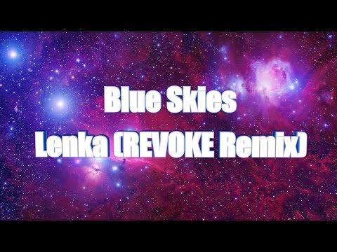 LYRICS | Blue Skies - Lenka (REVOKE Remix)