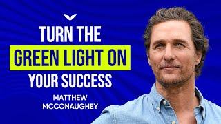 Matthew McConaughey Shares His Success Principles, Life Lessons And  Philosophies Part 1/2